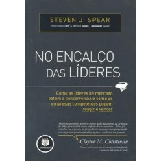 No Encalço das Lideres - Spear, Steven J. - 9788577807260