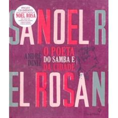Noel Rosa - o Poeta do Samba e da Cidade - Diniz, André - 9788577341566