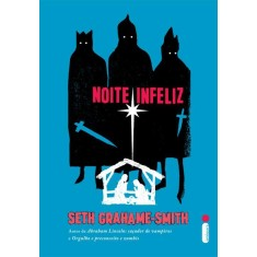 Noite Infeliz - Grahame-smith, Seth - 9788580572735