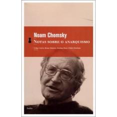 Notas Sobre o Anarquismo - Noam Chomsky - 9788577152100