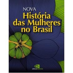 ba1c1857827 Nova História Das Mulheres No Brasil - Pedro