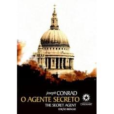 O Agente Secreto - Edição Bilíngue - Português/ Inglês - Conrad, Joseph - 9788588781474