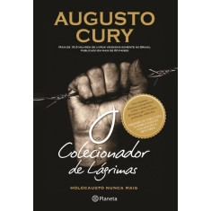 O Colecionador de Lágrimas - Holocausto Nunca Mais - Cury , Augusto - 9788576658085