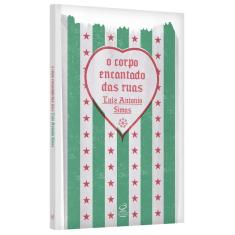 O Corpo Encantado das Ruas - Simas, Luiz Antonio - 9788520013922