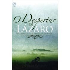 O Despertar de Lázaro - Encontrando Seu Lugar No Coração de Deus - Weaver, Joanna - 9788526303591
