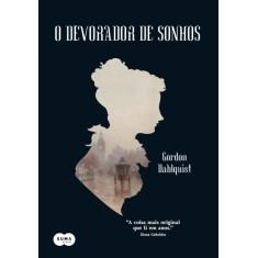 O Devorador de Sonhos - Dahlquist Gordon - 9788560280490