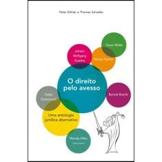 O Direito Pelo Avesso - Uma Antologia Jurídica Alternativa - 2ª Ed. - Kohler, Peter; Schaefer, Thomas - 9788578274467