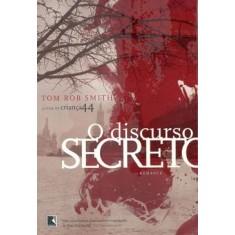 O Discurso Secreto - Smith, Tom Rob - 9788501087133