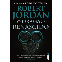 O Dragão Renascido. A Roda do Tempo - Livro 3 - Capa Comum - 9788580576016