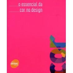 O Essencial da Cor No Design - Banks, Adam; Fraser, Tom - 9788539601530
