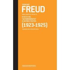 """O Eu e o Id - """"autobiografia"""" e Outros Textos - Obras Completas - Vol. 16 - Freud, Sigmund - 9788535918724"""