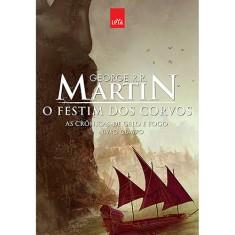 O Festim Dos Corvos - As Crônicas de Gelo e Fogo - Livro Quatro - Edição Comemorativa - Martin, George R. R. - 9788544102954