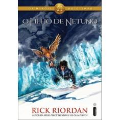 O Filho de Netuno - Os Heróis do Olimpo - Livro Dois - Riordan, Rick - 9788580571806