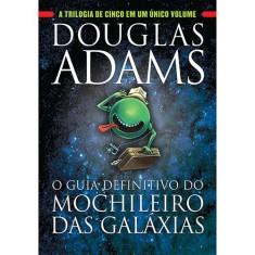 O Guia Definitivo do Mochileiro das Galáxias - Douglas Adams - 9788580415544