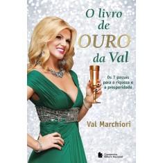 O Livro de Ouro da Val - Val Marchiori - 9788504019896