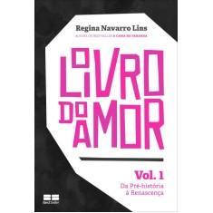 O Livro do Amor - Vol. 1 - Lins, Regina Navarro - 9788576843405