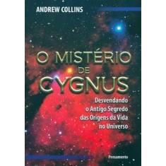 O Mistério de Cygnus - Andrew Collins - 9788531515972