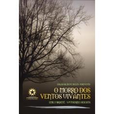 O Morro Dos Ventos Uivantes - Edição de Luxo Bilíngue - Bronte, Emily - 9788580700206