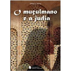 O Muçulmano e a Judia - Abrao, Gilberto - 9788504017229