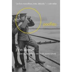O Pacifista - Boyne, John - 9788535921939