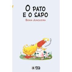 O Pato e o Sapo - Col. Estrelinha I - Junqueira, Sonia - 9788508113514