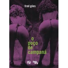 O Poço de Campaná - Góes, Fred - 9788560160587