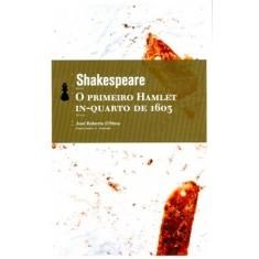 O Primeiro Hamlet In-quarto de 1603 - Shakespeare, William - 9788577151707