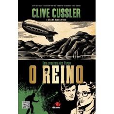 O Reino - Uma Aventura Dos Fargo - Cussler, Clive; Blackwood, Grant - 9788581630380