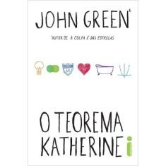 O Teorema Katherine - Green, John - 9788580573152