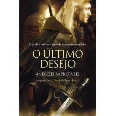 O Último Desejo - Sapkowski, Andrzej - 9788578273743