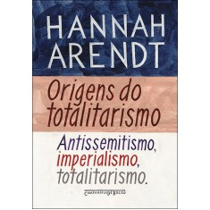 Origens do Totalitarismo - Arendt, Hannah - 9788535922042