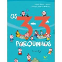 Os 33 Porquinhos - Torero, José Roberto; Pimenta, Marcus Aurelius - 9788579621796