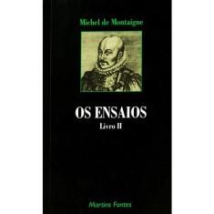 Os Ensaios - Livro II - Montaigne, Michel De - 9788533622708