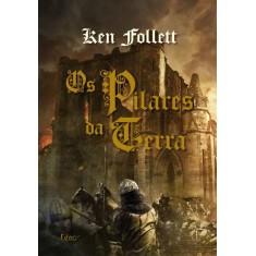 Os Pilares da Terra - Volume Único - Capa Dura - Follett, Ken - 9788532527691