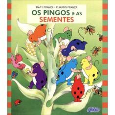 Os Pingos e As Sementes - França, Mary - 9788526017405