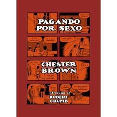 Pagando Por Sexo - Brown, Chester - 9788578275532