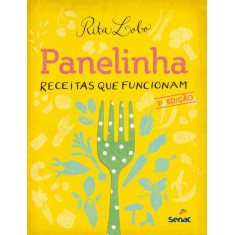 Panelinha - Receitas Que Funcionam - 5ª Ed. 2012 - Lobo, Rita - 9788539602773