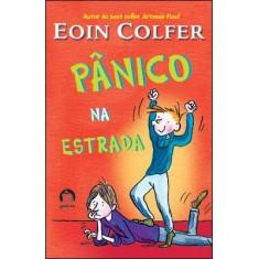 Pânico Na Estrada - Colfer, Eoin - 9788501078742