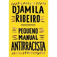 Pequeno Manual Antirracista - Ribeiro, Djamila -  9788535932874