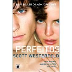 Perfeitos - Westerfeld, Scott - 9788501083715