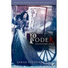 Poder - Saga Encantadas - Livro 3 - Pinborough, Sarah - 9788567028149