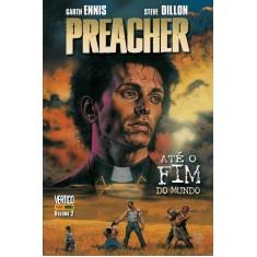Preacher - Até o Fim do Mundo - Vol. 2 - Dillon, Steve; Ennis, Garth - 9788565484299