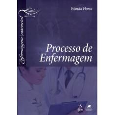 Processo de Enfermagem - Série Enfermagem Essencial - Horta, Wanda - 9788527719841