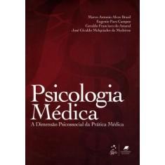 Psicologia Médica - a Dimensão Psicossocial da Prática Médica - Brasil, Marco Antonio Alves - 9788527720700