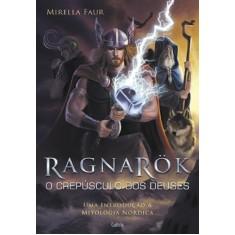 Ragnarök - Faur, Mirella - 9788531611254