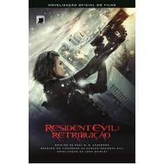 Resident Evil - Retribuição - Shirley, John - 9788501400857