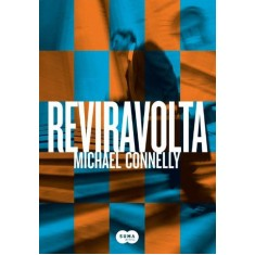Reviravolta - Connelly, Michael - 9788581051178