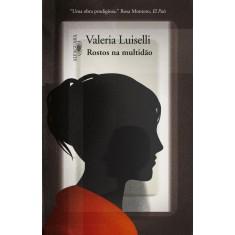 Rostos na Multidão - Luiselli, Valeria - 9788579621475