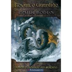 Rowan, o Guardião 5 - Rowan, o Guardião dos Bukshas - Rodda, Emily - 9788576763857