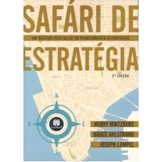 Safári de Estratégia - 2ª Ed. - Mintzberg, Henry - 9788577807215